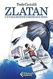 Zlatan: Un viaggio dove comincia il mito