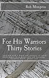 For His Warriors: Thirty Stories