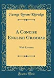 A Concise English Grammar: With Exercises (Classic Reprint)