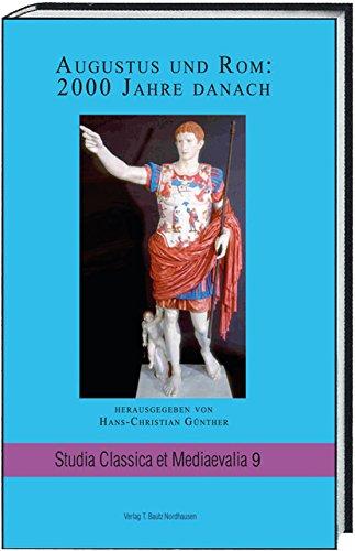 Augustus und Rom: 2000 Jahre danach: Akten des Symposions Augusto e Roma, 2000 Anni Dopo Roma, CNR, P.le A. Moro 7 19.9.2014 (Studia Classica et Mediaevalia) (German Edition)