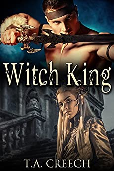 Witch King by T.A. Creech | amazon.com