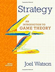Strategy: An Introduction to Game Theory (Third Edition) by Joel Watson (2013-05-09)