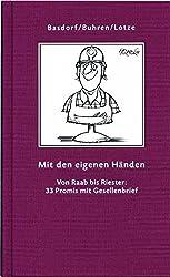 Mit den eigenen Händen: Von Raab bis Riester: 33 Promis mit Gesellenbrief (Geschenkbuchreihe)