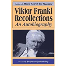 Viktor Frankl - recollections by Viktor E. Frankl (1997-03-21)