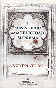 El ministerio de la felicidad suprema par Arundhati Roy