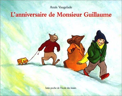 L'Anniversaire de Monsieur Guillaume par Anaïs Vaugelade