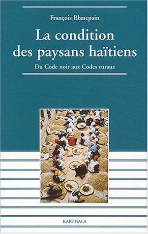 la-condition-des-paysans-hatiens-du-code-noir-aux-codes-ruraux