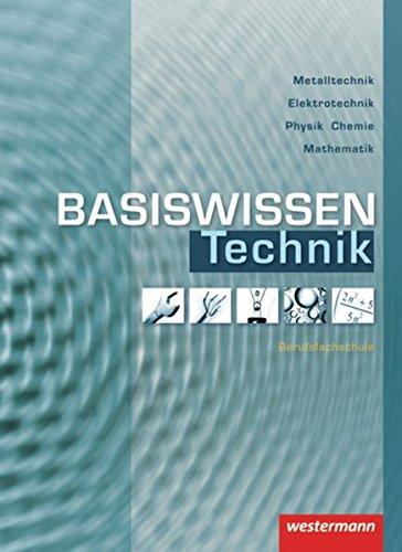 Basiswissen Berufsfachschule Technik: Schülerband, 1. Auflage, 2007