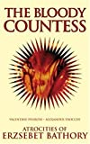 The Bloody Countess: The Atrocities of Erzsebet Bathory by Valentine Penrose (2000-09-01)