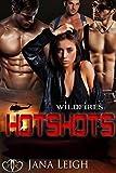 Hotshots (Wildfires Book 1)