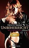 Unbeherrscht | Erotik Audio Story | Erotisches Hörbuch: Sex, Leidenschaft, Erotik und Lust (Trinity Taylor E-Book mit Hörbuch 8)