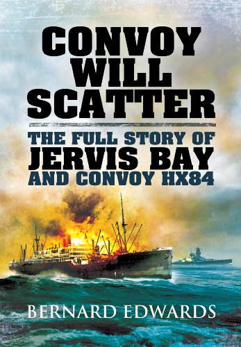 Convoy Will Scatter: The Full Story of Jervis Bay and Convoy HX84 -