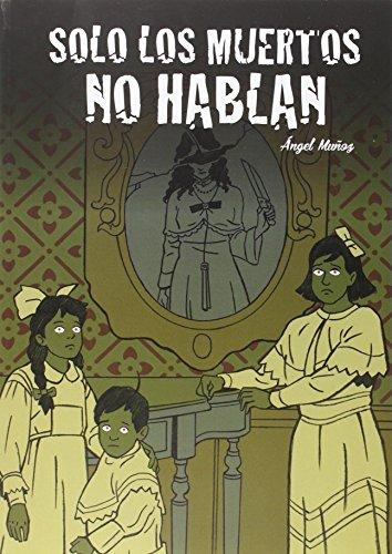 SOLO LOS MUERTOS NO HABLAN (COLECCIÓN CREPÚSCULO)