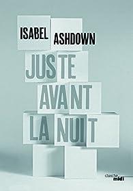 Juste avant la nuit par Isabel Ashdown