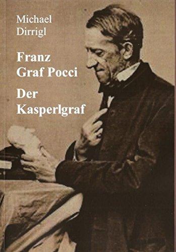 Franz Graf Pocci. Der Kasperlgraf: Zeremonienmeister und Hofmusikintendant