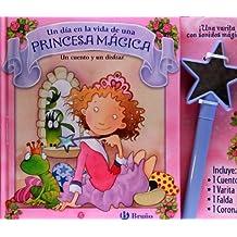Un día en la vida de una princesa mágica (Castellano - Bruño - Cuentos Con Disfraz)