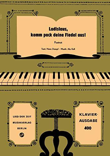 Ladislaus, komm pack deine Fiedel aus!: Foxtrot (German Edition)