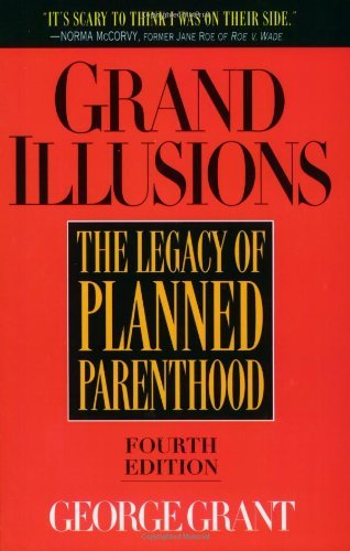 grand-illusions-the-legacy-of-planned-parenthood-by-george-grant-1999-10-27