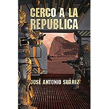 Cerco a la República (Spanish Edition)