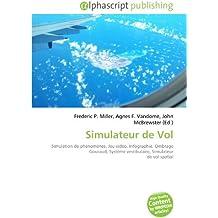 Simulateur de Vol: Simulation de phénomènes, Jeu vidéo, Infographie, Ombrage Gouraud, Système vestibulaire, Simulateur de vol spatial
