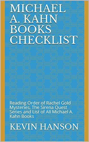 Michael A. Kahn Books Checklist: Reading Order of Rachel Gold Mysteries, The Sirena Quest Series and List of All Michael A. Kahn Books (English Edition) Michael Graves Design