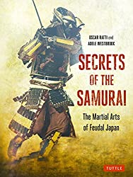 Secrets of the Samurai: The Martial Arts of Feudal Japan by Oscar Ratti (2016-08-09)