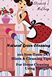 Best Green Cleanings - Natural Green Cleaning: 101 Non-Toxic DIY Hints Review