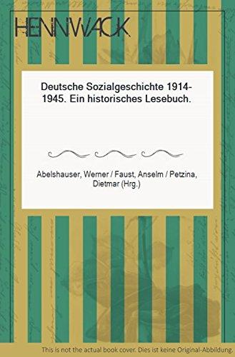 Deutsche Sozialgeschichte 1914-1945. Ein historisches Lesebuch
