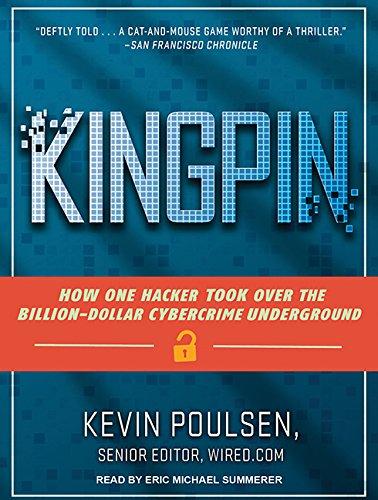 Kingpin: How One Hacker Took Over the Billion-Dollar Cybercrime Underground