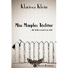 Miss Marples Töchter: alte Weiber täuscht man nicht (German Edition)