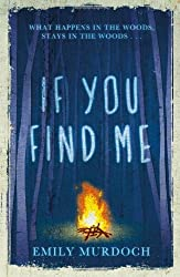 [ IF YOU FIND ME ] BY Murdoch, Emily ( AUTHOR )Mar-26-2013 ( Hardcover )