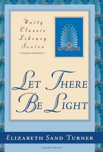 Let There Be Light (Unity Classic Library Series) Turner Classic