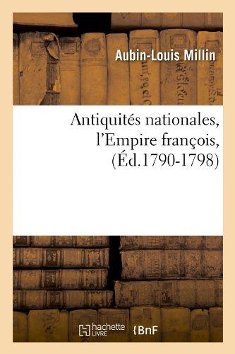 Antiquités nationales, l'Empire françois,(Éd.1790-1798)