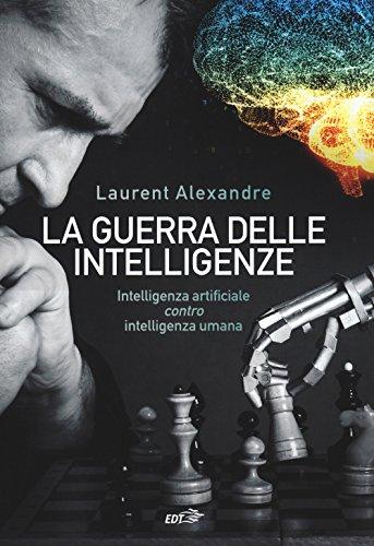 La guerra delle intelligenze. Intelligenza artificiale «contro» intelligenza umana