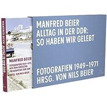 Alltag in der DDR: So haben wir gelebt - Fotografien 1949-1971 - Vorzugsausgabe A by Nils Beier (2010-09-22)