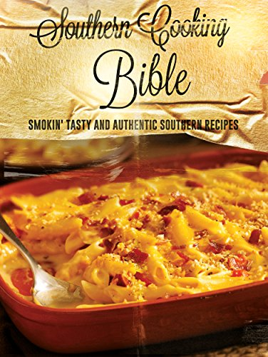 free kindle book SOUTHERN COOKBOOK: Southern Cooking Bible: Smokin' Tasty And Authentic Southern Recipes (southern cooking, southern recipes, southern cookbook)