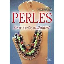Perles - De la lucite au diamant