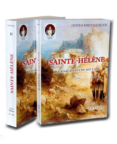 SAINTE-HELENE - JOURNAL INEDIT DE 1815 A 1818 en 2 volumes par  Général Baron GOURGAUD