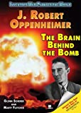 J. Robert Oppenheimer: The Brain Behind the Bomb (Inventors Who Changed the World) by Glenn Scherer (2007-06-01)
