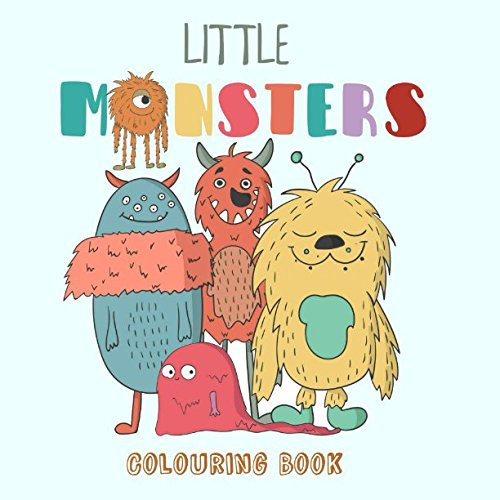 Little Monsters Colouring Book: Toddler: 3 - 8 years: Boys and Girls por Dreamflight Publications