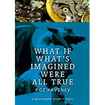 What If What's Imagined Were All True (Fabula Rasa)