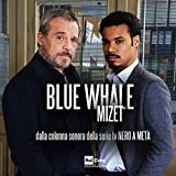 """Blue Whale (feat. Mizet) [From """"Nero a metà""""]"""