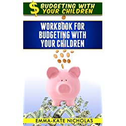 Workbook for Budgeting With Your Children (budgeting for children, children and money, money management skills, Education & Reference, early learning, Money & Saving 3)