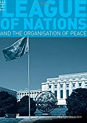 The League of Nations and the Organization of Peace (Seminar Studies In History)
