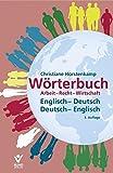 Wörterbuch Arbeit- Recht- Wirtschaft - Christiane Horstenkamp