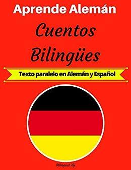 Aprende Alemán: Cuentos Bilingües (Texto paralelo en Alemán y ...