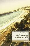 Scarica Libro Cos e successo a Nizza nel 43 (PDF,EPUB,MOBI) Online Italiano Gratis
