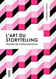 Lart du storytelling : Manuel de communication
