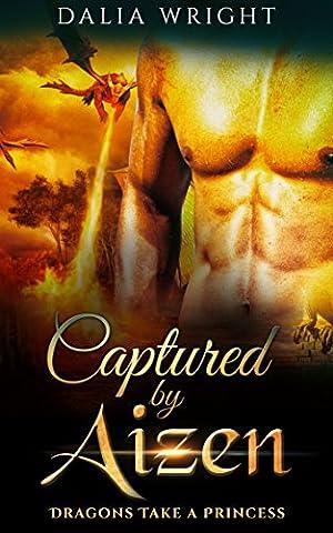 CAPTURED BY AIZEN: Dragons Take a Princess (Book 7)