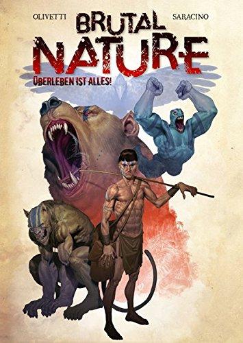 Brutal Nature – Überleben ist alles!: Bd. 1